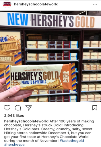 "Hershey's Chocolate World's Instagram shared a photo of  ""Hershey's Gold,"" now available before it hits the shelves in any other store. In November, Hershey's Chocolate World opens at 9AM and closes at various times. (Hershey's Chocolate World Instagram)"
